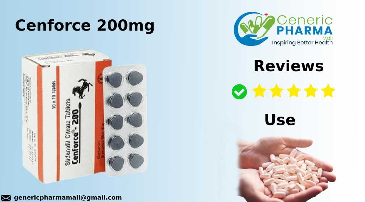 Cenforce 200mg Reviews and Uses