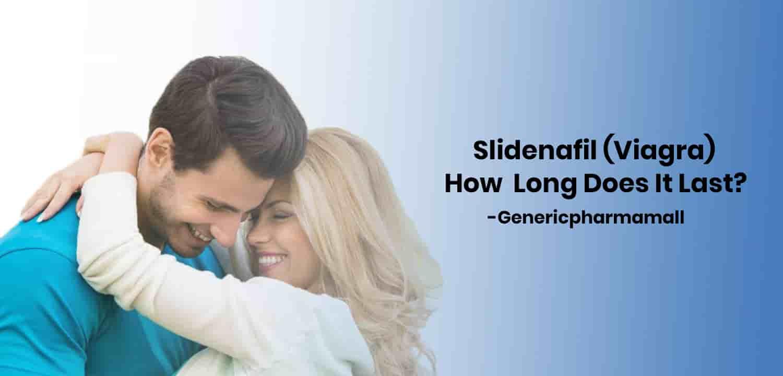 Sildenafil (Viagra): How Long Does It Last?